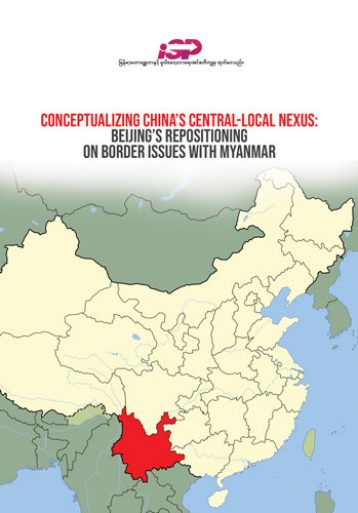 Conceptualizing China's Central-Local Nexus: Beijing's Reposition on Border Issues with Myanmar